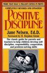 10. Positive Discipline by Jane Nelson Ed.D.