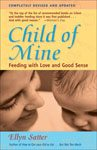 11. Child of Mine Feeding With Love and Good Sense by Ellyn Satter