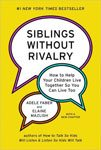 14. Siblings Without Rivalry How to Help Your Children Live Together So You Can Live Too By Elaine Mazlish and Adele Faber
