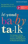 15. Beyond Baby Talk From Speaking To Spelling A Guide To Language And Literacy Development For Parents And Caregivers by Kenn Apel Ph.D. and Julie Masterson Ph.D.