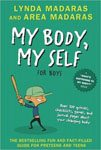 20. My Body Myself for Boys A What's Happening to My Body Quizbook and Journal by Lynda Maderas and Area Maderas