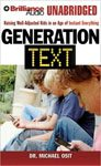 22. Generation Text Raising Well-Adjusted Kids in the Age of Instant Everything by Dr. Michael Osit