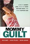 25. Mommy Guilt by Julie Bort, Aviva Pflock, and Devra Renner