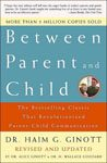 3. Between Parent and Child by Dr. Haim G. Ginott