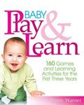 34. Baby Play and Learn 160 Games and Learning Activities for the First Three Years by Penney Warner