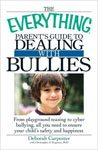 37. The Everything Parent's Guide to Dealing with Bullies From Playground Teasing to Cyber Bullying, All You Need to Ensure Your Child's Safety and Happiness by Deborah Carpenter and Christopher J. Ferguson