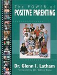 4. The Power of Positive Parenting by Dr. Glenn I. Latham