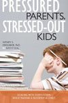 40. Pressured Parents, Stressed Out Kids Dealing with Competition While Raising a Successful Child by Wendy S. Grolnick and Kathy Seal
