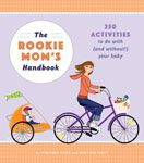 46. The Rookie Mom's Handbook by Heather Gibbs Flett and Whitney Moss