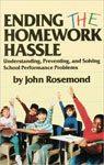 47. Ending the Homework Hassle by John Rosemond