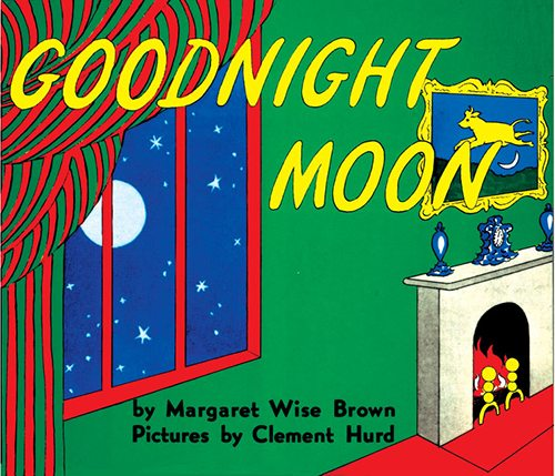1. Goodnight Moon, By Margaret Wise Brown