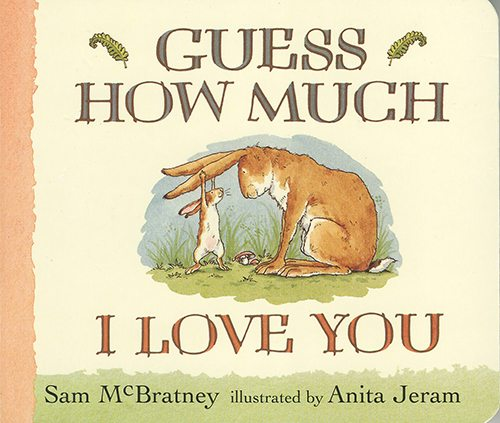 10. Guess How Much I Love You by Sam McBratney