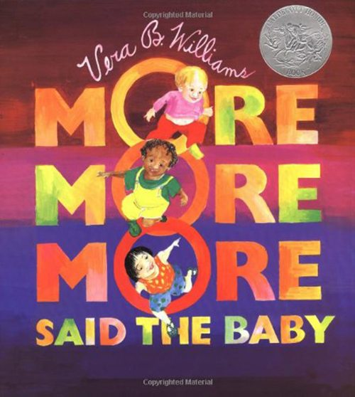 12. More More More, Said the Baby 3 Love Stories by Vera B. Williams