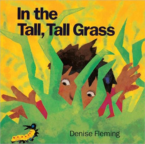 15. In the Tall, Tall Grass by Denise Fleming