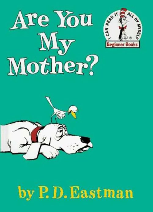 17. Are You My Mother By P.D. Eastman