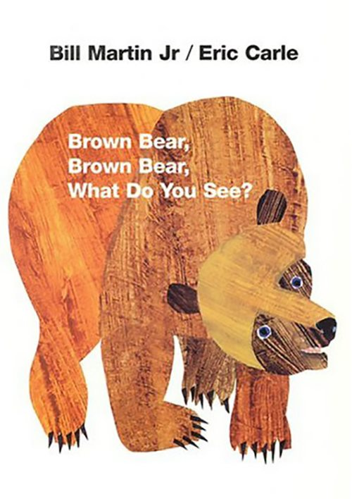 25. Brown Bear, Brown Bear, What Do You See by Bill Martin, Jr.