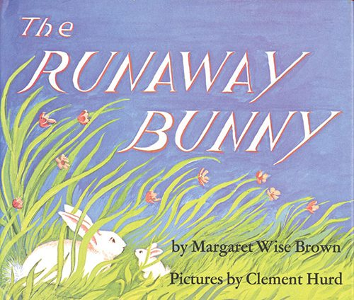 27. Runaway Bunny by Margaret Wise Brown