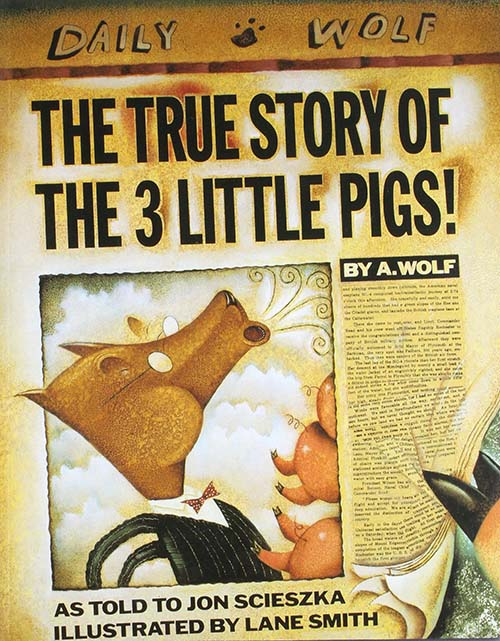 48. The True Story of the Three Little Pigs by A. Wolf, by Jon Scieszka