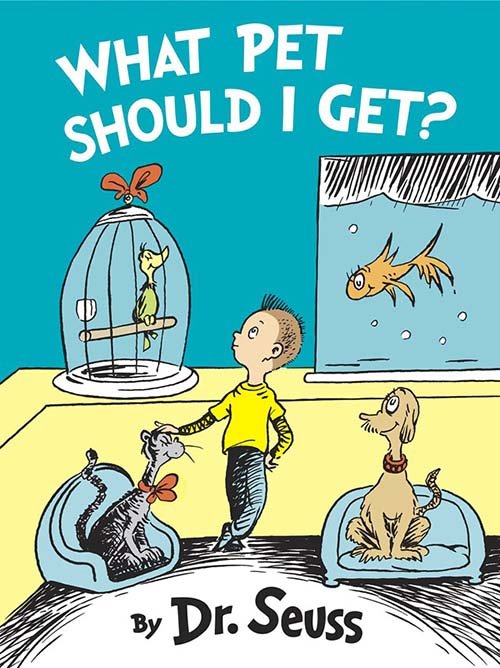 50. What Pet Should I Get by Dr. Seuss